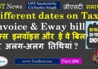 different dates tax invoice eway bill